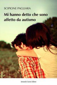 Mi hanno detto che sono affetto da autismo