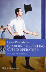 Quaderni di Serafino Gubbio operatore | Luigi Pirandello