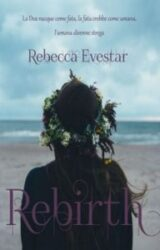 """Intervista a Rebecca Evestar, autrice de """"REBIRTH"""""""