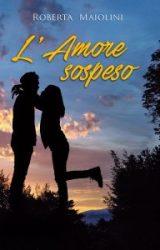 """Intervista a Roberta Maiolini, autrice de """"L'amore sospeso"""""""