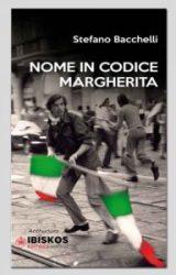 """Intervista a Stefano Bacchelli, autore de """"NOME IN CODICE MARGHERITA"""""""