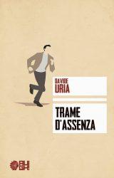 "Intervista a Davide Uria, autore de ""Trame d'assenza"""