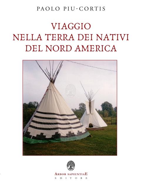 Viaggio nella terra dei nativi del nord america