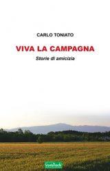"""Intervista a Carlo Toniato, autore de """"Viva la campagna. Storie di amicizia."""""""