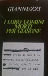"""Intervista a Costantino Giannuzzi, autore de """"I loro uomini morti per Giasone"""""""