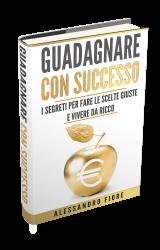 """Intervista a Alessandro Fiore autore de """"Guadagnare con Successo"""""""