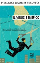 Il virus benefico | Pierluigi Dadrim Peruffo