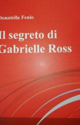 """Intervista a Donatella Fenio, autrice de """"Il segreto di Gabrielle Ross"""""""