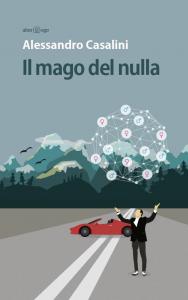 Il mago del nulla - Alessandro Casalini