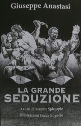 "Intervista a Giuseppe Anastasi, autore de ""La Grande Seduzione"""