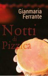 """Intervista a Gianmaria Ferrante, autore de """"Notti di pizzica"""""""