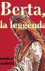 "Intervista a Monica Bauletti, autrice de ""Berta, la leggenda"""