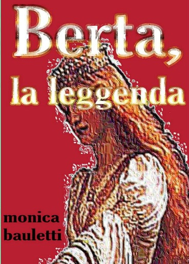 Berta, la leggenda