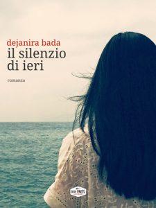 Copertina Il silenzio di ieri di Dejanira Bada