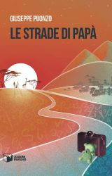 """Intervista a Giuseppe Puonzo, autore de """"Le strade di papà"""""""