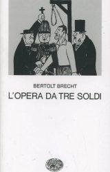 L'opera da tre soldi  | Bertolt Brecht