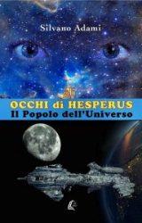 Gli Occhi di Hesperus – Il popolo dell'Universo | Silvano Adami