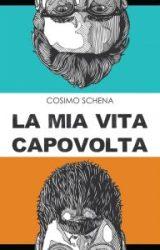 La mia vita capovolta   Cosimo Schena
