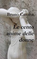 """Intervista a Bruno Catona, autore de """"Le cento anime delle donne"""""""
