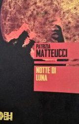 "Intervista a Patrizia Matteucci, autrice de ""Notte di luna"""