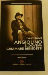 """Intervista a Mauro Fondi, autore de """"Angiolino, si doveva chiamare Benedetti"""""""