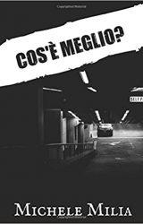 """Intervista a Michele Milia, autore de """"Cos'è Meglio?"""""""