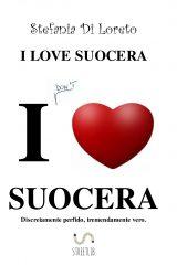 """Intervista a Stefania Di Loreto, autrice de """"I love suocera"""""""