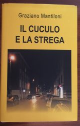 """Intervista a Graziano Mantiloni, autore de """"Il cuculo e la strega"""""""