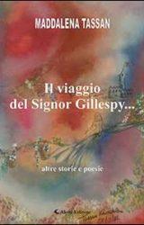 """Intervista a Maddalena Tassan, autrice de """"Il viaggio del signor Gillespy – altre storie e poesie"""""""