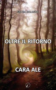 Oltre il ritorno di Grazia Rolando Mariola
