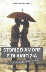 """Intervista a Domenico Carbut, autore de """"Storie d'amore e di amicizia"""""""