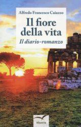 """Intervista ad Alfredo Francesco Caiazzo, autore de """"Il Fiore della vita"""""""