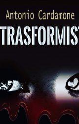"Intervista ad Antonio Cardamone, autore de ""Il Trasformista"""