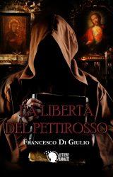 """Intervista a Francesco Di Giulio, autore de """"La libertà del pettirosso"""""""