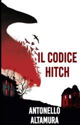 """Intervista ad Antonello Altamura, autore de """"Il codice Hitch"""""""