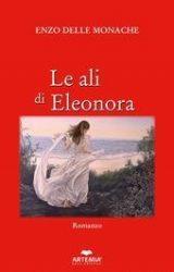 """Intervista a Enzo Delle Monache, autore de """"Le ali di Eleonora"""""""