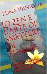 """Intervista a Luna Vaniglia, autrice de """"Lo Zen e l'arte di smettere di fumare"""""""
