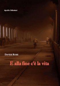 """Risultati immagini per E alla fine c'è la vita"""" - Pubblicazione : Maggio 2018 - Autore: Davide Rossi"""