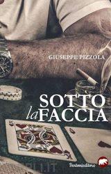 """Intervista a Giuseppe Pizzola, autore de """"Sotto la faccia"""""""