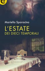 """Intervista a Mariella Sparacino, autrice de """"L'estate dei dieci temporali"""""""