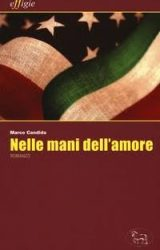 """Intervista a Marco Candida, autore de """"Nelle mani dell'amore"""""""