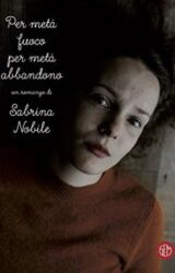 Per metà fuoco per metà abbandono | Sabrina Nobile