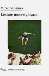L'estate muore giovane | Mirko Sabatino