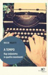 """Intervista a Nuccio Viglietti, autore de """"A tempo. Rap sinfonietta in quattro movimenti"""""""