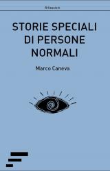 Storie speciali di persone normali | Marco Caneva