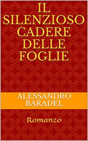 Copertina di Il silenzioso cadere delle foglie di Alessandro Baradel