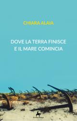 """Intervista a Chiara Alaia. autrice de """"Dove la terra finisce e il mare comincia"""""""