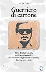 """Intervista a Ida De Luca, autrice de """"Guerriero di Cartone"""""""
