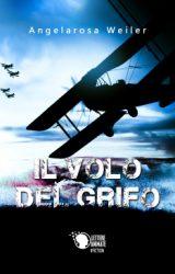 """Intervista ad Angelarosa Weiler, autrice de """"Il Volo del Grifo"""""""