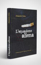 """Intervista ad Alessandro Dolce, autore de """"L'equazione aliena"""""""